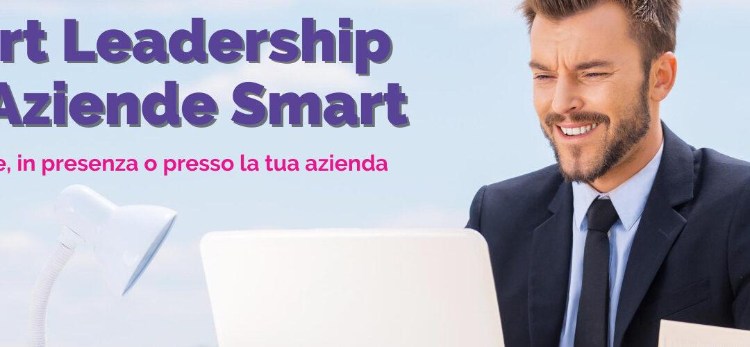 Corso Smart Leadership per Aziende Smart (16, 17 e 19 Marzo 2021)